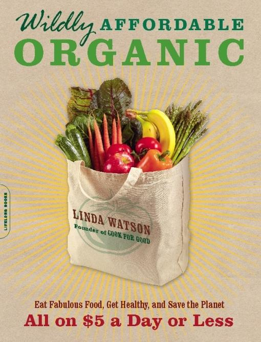 Wildly Affordable Organic: Eat Fabulous Food, Get Healthy, and Save the Planet--All on $5 a Day or Less EB2370003399714