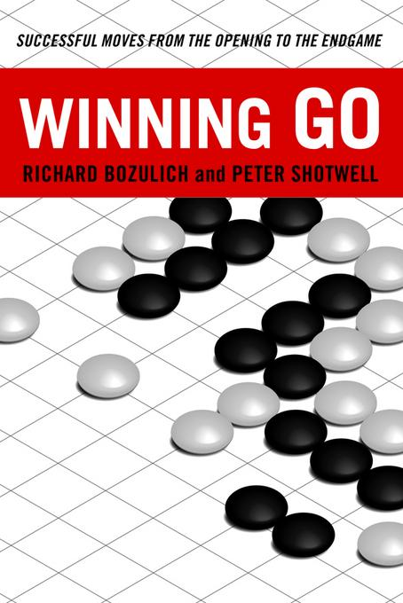 Winning Go: Successful Moves from the Opening to the Endgame EB2370003810103