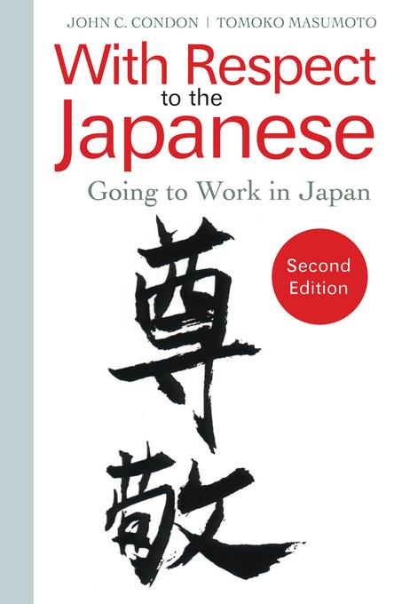 With Respect to the Japanese: Going to Work in Japan EB2370004427652