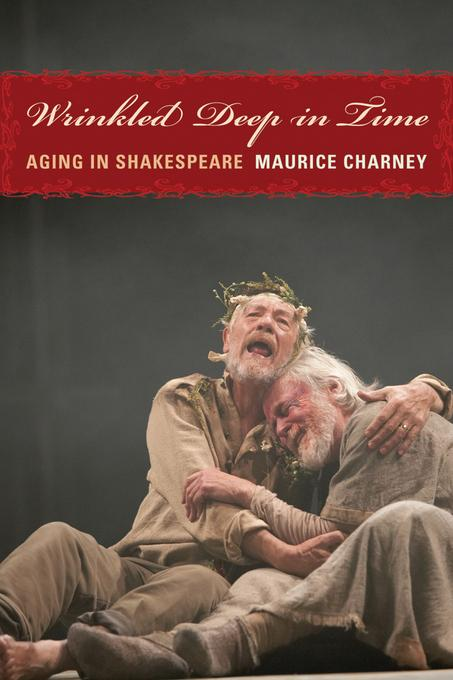 Wrinkled Deep in Time: Aging in Shakespeare
