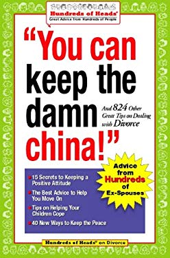 You Can Keep the Damn China!: And 824 Other Great Tips on Dealing with Divorce EB2370004378268