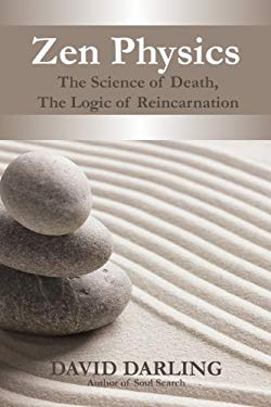 Zen Physics, The Science of Death, the Logic of Reincarnation EB2370004483399