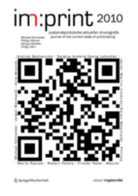 im: print 2010: Zustandsprotokolle Aktueller Druckgrafik/Journal for the State of Current Printmaking