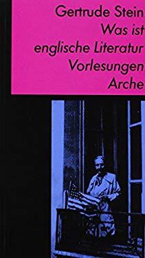 Was ist englische Literatur: Vorlesungen - Stein, Gertrude