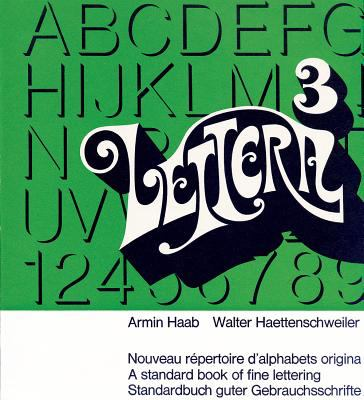 Lettera, Vol. 3: A Standard Book of Fine Lettering 9783721200409