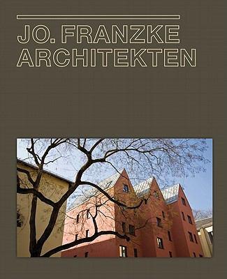 Jo. Franzke Architekten: 1986-2010 9783721207439