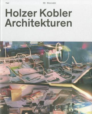 Holzer Kobler Architekturen: Mise En Scene 9783721207552