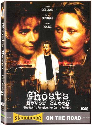 Ghosts Never Sleep: