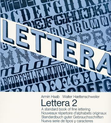 Lettera, Vol. 2: A Standard Book of Fine Lettering 9783721200393