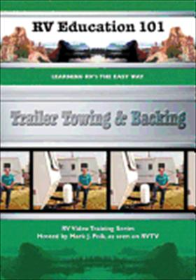 Trailer Towing & Backing (RV Education 101)