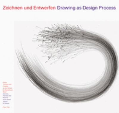 Zeichnen Und Entwerfen: Kurse, Themen Und Projekte an Der Schule F'Ur Gestaltung Basel 9783721203196