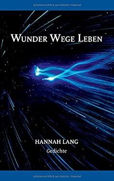 Wunder Wege Leben (German Edition)