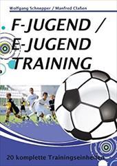F-Jugend / E-Jugendtraining - Classen, Manfred / Schnepper, Wolfgang