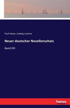 Neuer deutscher Novellenschatz: Band XIII (German Edition)