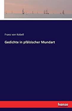 Gedichte in Pfalzischer Mundart (German Edition)