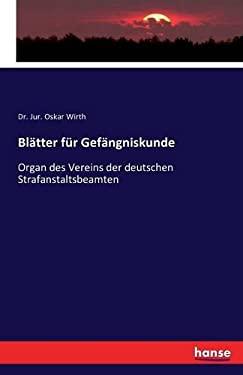 Blatter Fur Gefangniskunde (German Edition)