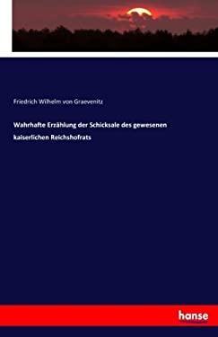 Wahrhafte Erzhlung der Schicksale des gewesenen kaiserlichen Reichshofrats (German Edition)