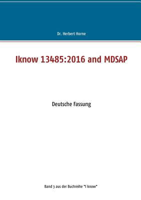 Iknow 13485: 2016 and Mdsap (German Edition)
