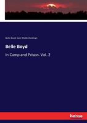 Belle Boyd: In Camp and Prison. Vol. 2
