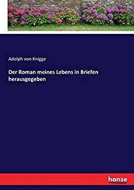 Der Roman meines Lebens in Briefen herausgegeben (German Edition)