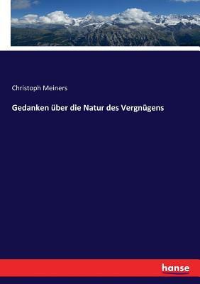 Gedanken ber Die Natur Des Vergngens (German Edition)