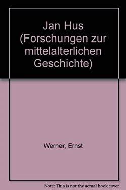 Jan Hus: Welt und Umwelt eines Prager Fruhreformators (Forschungen zur Mittelalterlichen Geschichte) (German Edition)
