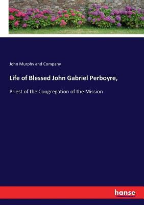 Life of Blessed John Gabriel Perboyre