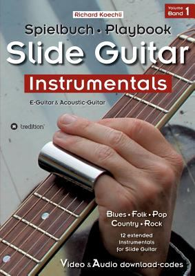 Slide Guitar Instrumentals: Das Spielbuch  The Playbook (trilingual de/en/fr)