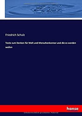 Texte zum Denken fr Welt und Menschenkenner und die es werden wollen (German Edition)
