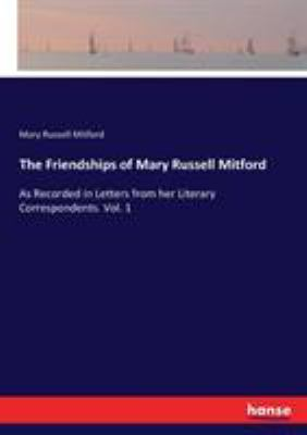 The Friendships of Mary Russell Mitford