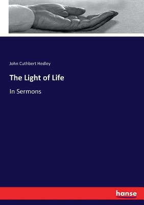 The Light of Life: In Sermons