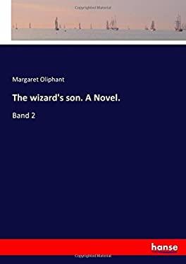 The wizard's son. A Novel.: Band 2