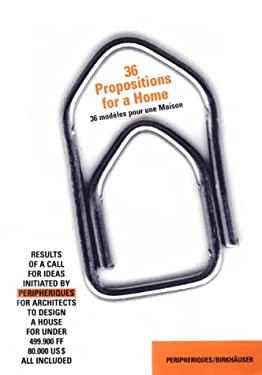 36 Propositions for a Home/36 Modeles Pour Une Maison 9783764359218