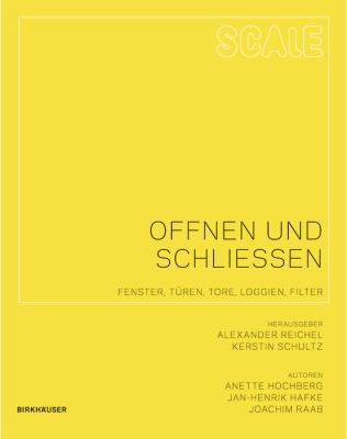 Offnen Und Schlieen: Fenster, Turen, Tore, Loggien, Filter 9783764399603