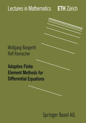Adaptive Finite Element Methods for Differential Equations 9783764370091