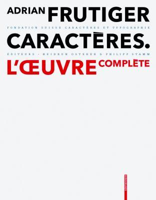 Adrian Frutiger - Caracteres.: L'Ceuvre Complete
