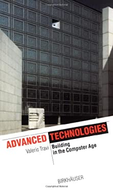 Advanced Technologies: Building in the Computer Age 9783764364502