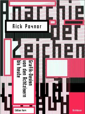 Anarchie Der Zeichen: Grafik-Design Von Den Achtzigern Bis Heute