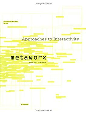 Approaches to Interactivity: Metaworx - Young Swiss Interactive 9783764300890