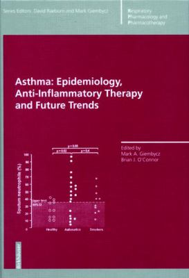 Asthma: Epidemiology, Anti-Inflammatory Therapy and Future Trends 9783764358587