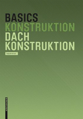 Basics Dachkonstruktion 9783764376826
