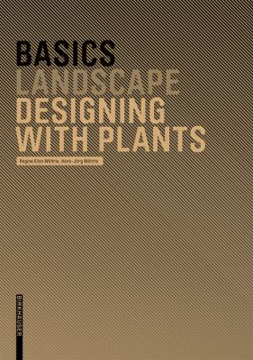 Basics Designing with Plants 9783764386597