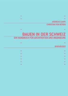 Bauen In der Schweiz: Handbuch Fur Architekten Und Ingenieure 9783764370589