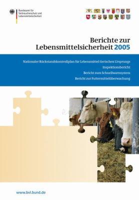 Berichte Zur Lebensmittelsicherheit 2005: Nationaler Ra1/4ckstandskontrollplan Fa1/4r Lebensmittel Tierischen Ursprungs; Inspektionsbericht; Bericht Z 9783764384029