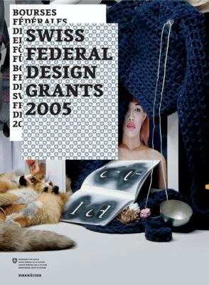 Bourses Fa(c)Da(c)Rales de Design / Eidgenassische Farderpreise Fa1/4r Design / Borse Premi Federali Di Design / Swiss Federal Design Grants 2005 9783764374747