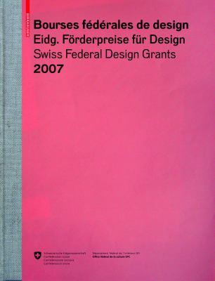 Bourses Federales de Design/Eidgenossische Forderpreise Fur Design/Swiss Federal Design Grants
