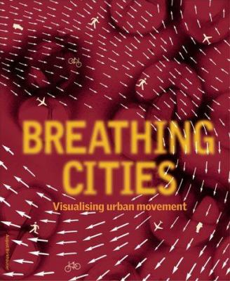 Breathing Cities: The Architecture of Movement 9783764362362