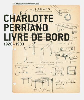Charlotte Perriand, Livre de Bord 1928-1933 9783764370398