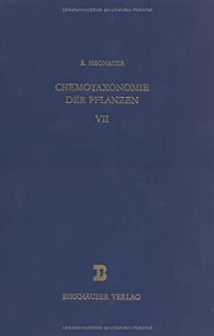 Chemotaxonomie Der Pflanzen: Band 7: Bersicht Ber Verbreitung, Bedeutung Der Pflanzenstoffe 9783764307233