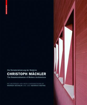 Christoph Mackler: Die Rematerialisierung Der Moderne/The Rematerialisation of Modern Architecture 9783764362737